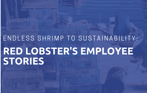 From Endless Shrimp To Sustainability: Red Lobster's Use Of Employee Stories