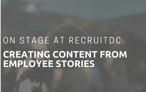 Creating Compelling Recruitment Marketing Content From Employee Stories